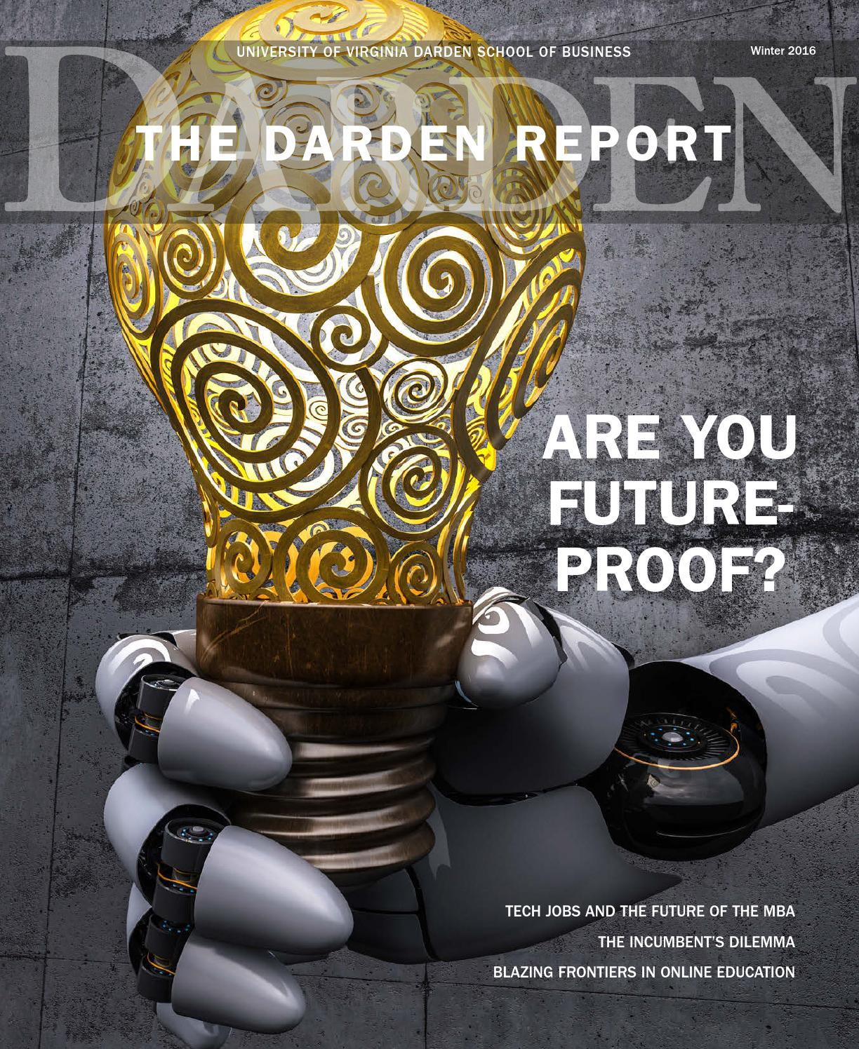 darden report 1 Published twice a year, darden's alumni magazine shares recent news and  events, explores timely business topics and profiles darden  darden report  winter 2018 cover winter 2018 darden report summer 2017  +1-434-924- 3900.