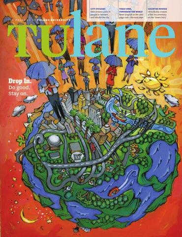 2fd998110f906 Tulane Magazine Summer 2011 by Tulane University - issuu