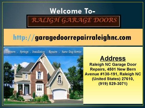Welcome Tohttp://garagedoorrepairraleighnc.com Address Raleigh NC Garage  Door Repairs, 4501 New Bern Avenue #130 191, Raleigh NC (United States)  27610, ...