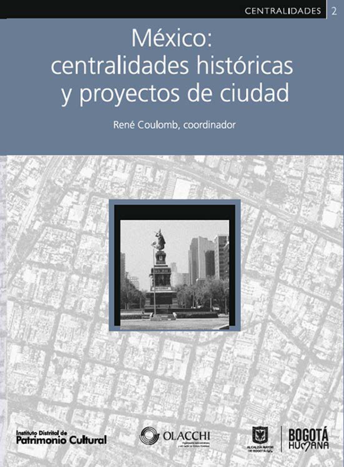México  Centralidades Históricas y proyectos de ciudad by Instituto  Distrital Patrimonio Cultural - issuu 3845a4349f7fa