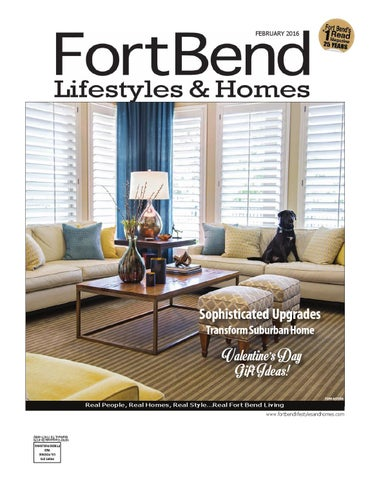 Fort Bend Lifestyles & Homes February 2016 by Lifestyles & Homes