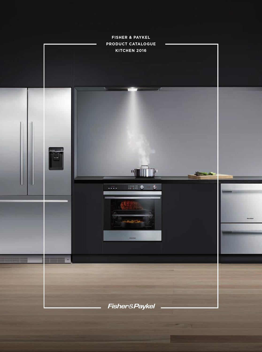 Fisher Paykel New Zealand Product Catalogue Kitchen 2016 B By Fisher Paykel Issuu