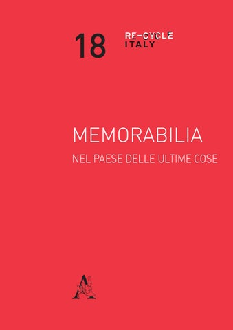 Memorabilia. Nel paese delle ultime cose by RE-CYCLE ITALY - issuu 24abd7d752b
