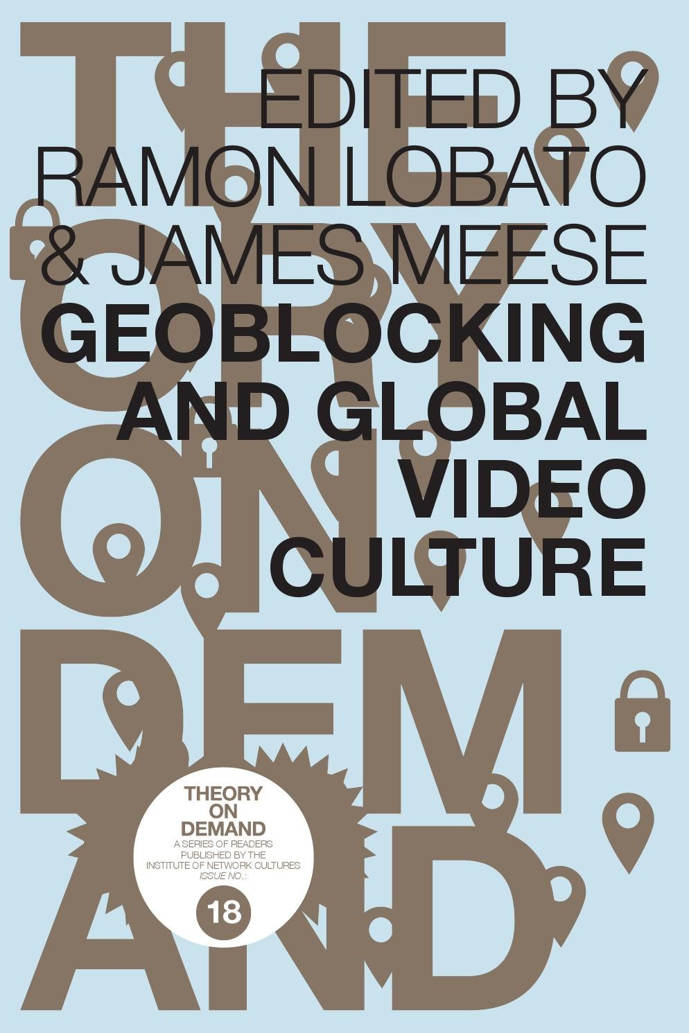 Geoblocking and Global Video Culture by Institute of Network