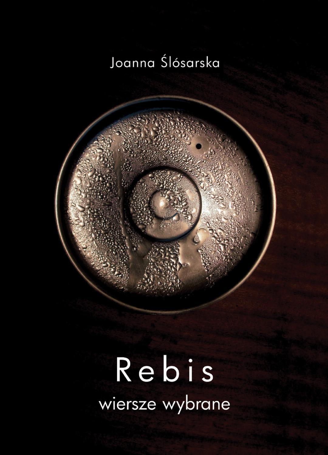 Joanna ślósarska Rebis Wiersze Wybrane By Primum Verbum