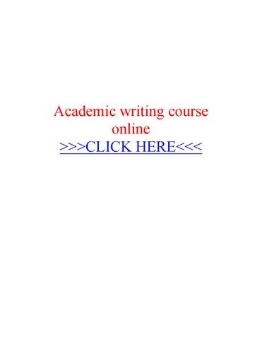 Academic Writing Course Online By Essay Writer Service Issuu