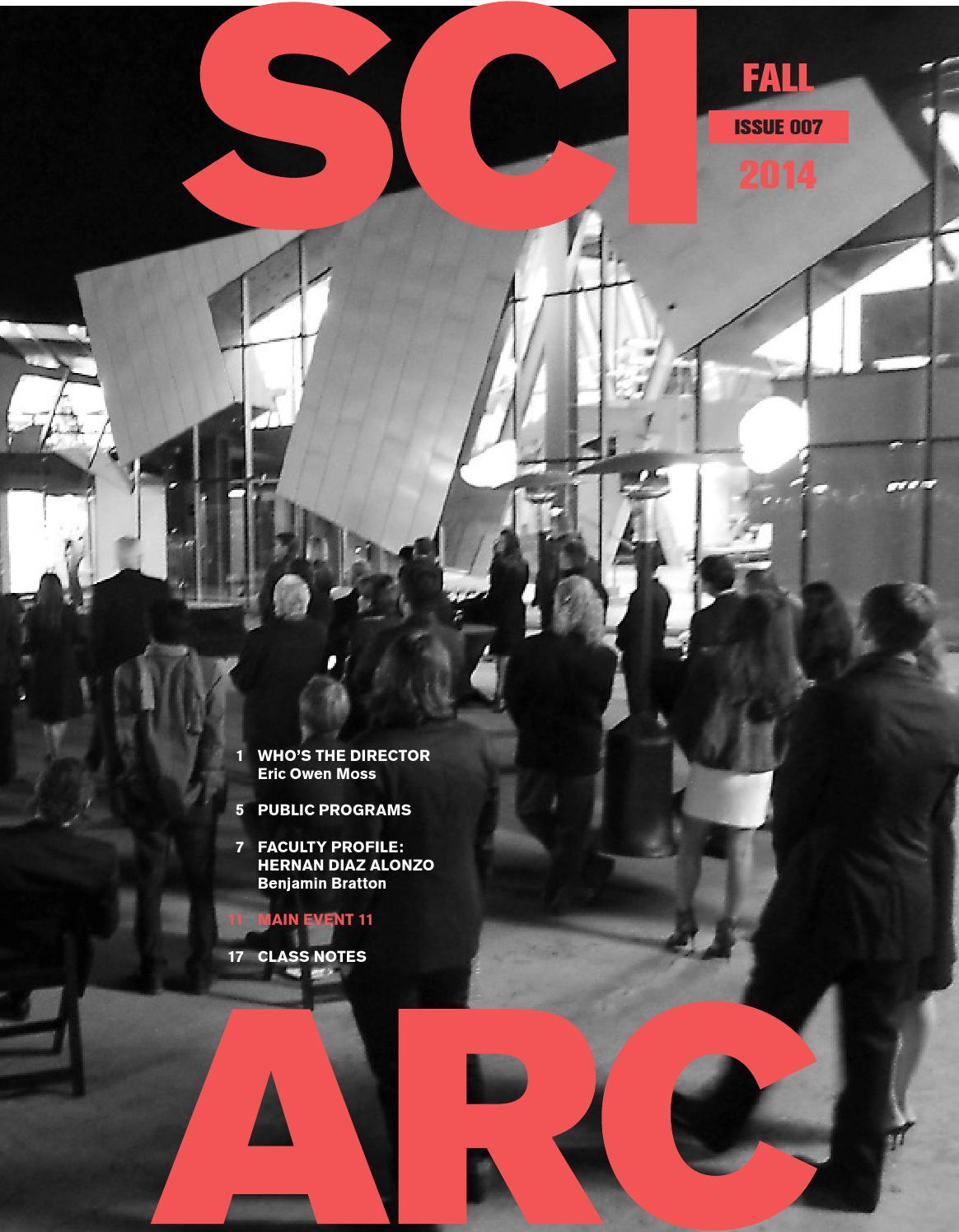 2cb6f77da5 SCI-Arc Alumni Magazine 009 - Fall 2014 by SCI-Arc - issuu