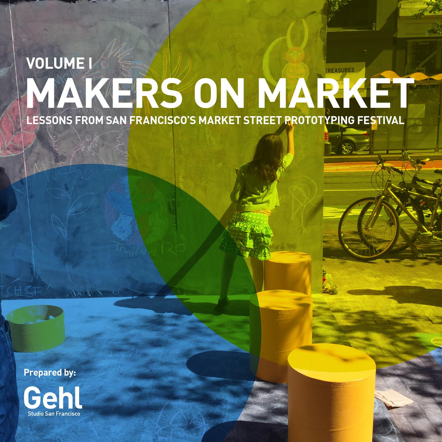 MAKERS ON MARKET by Gehl - Making Cities for People - issuu