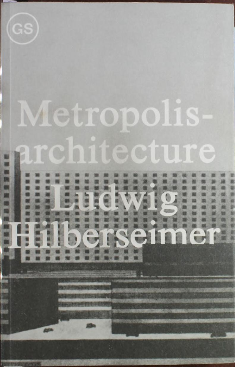 Metropolisarchitecture Selected Essays Ludwig Hilberseimer By Triacreed Ac Switch Circuit Diagram Tradeoficcom Jbfb Issuu