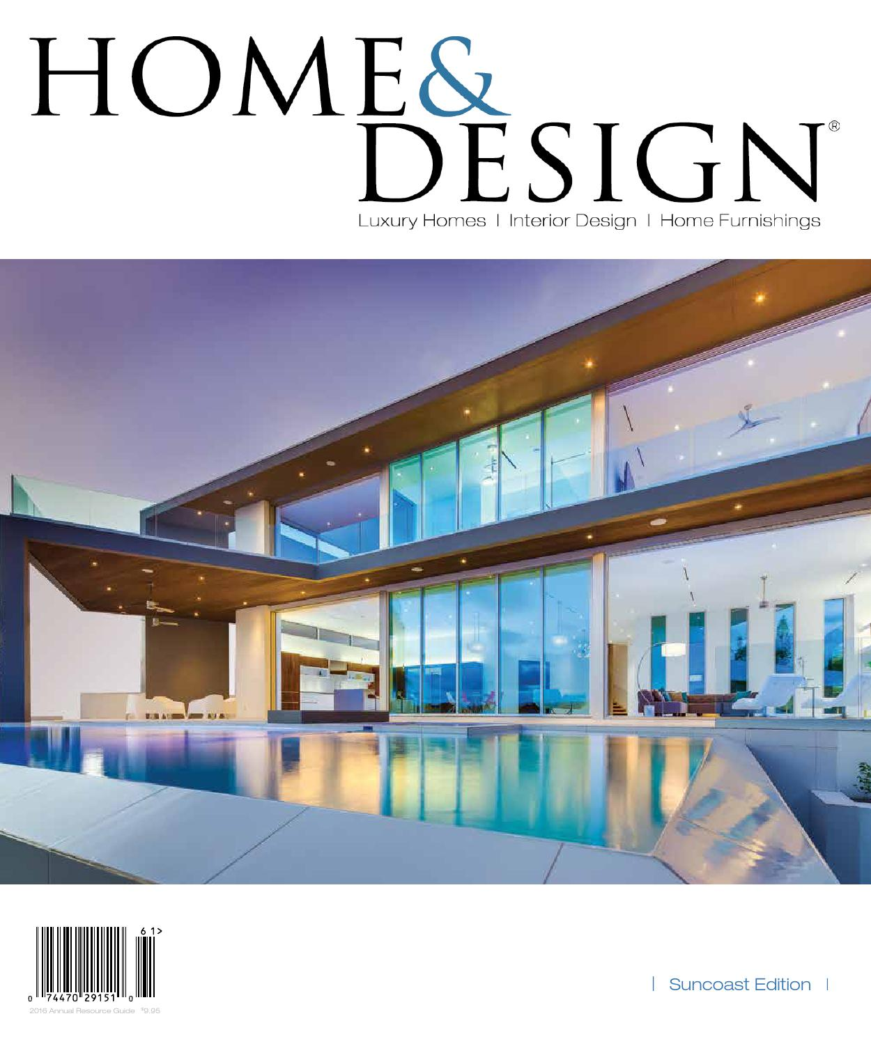 Home Design Magazine Annual Resource Guide 2016 Suncoast Florida Edition By Anthony Spano