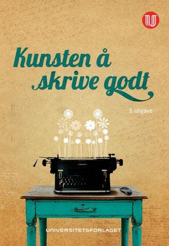 b4650522 Hovedbudskapet er enkelt: Skriv slik at leserne dine lett oppfatter  innholdet. Kunsten å skrive godt er en håndbok for deg som skriver på  jobben.