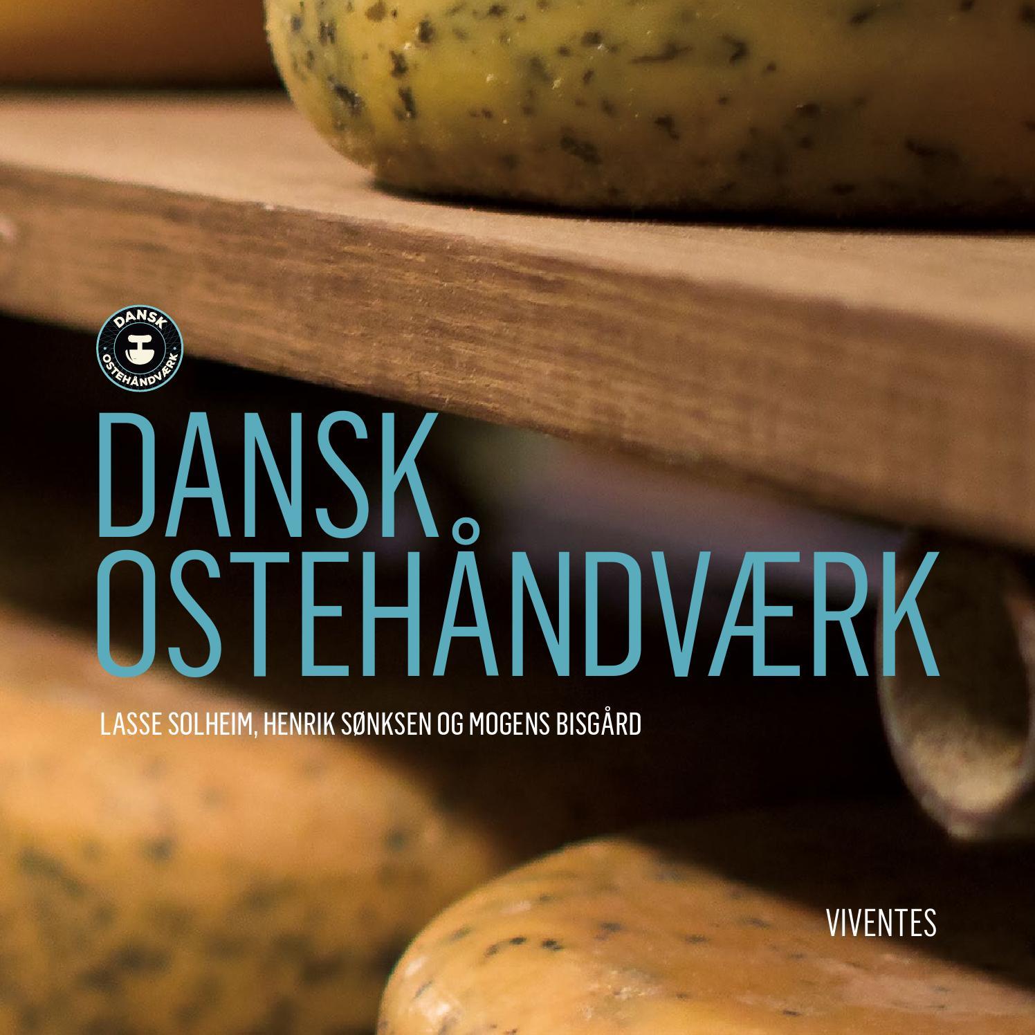 92a0a34b Dansk Ostehåndværk by Mogens Bisgaard - issuu