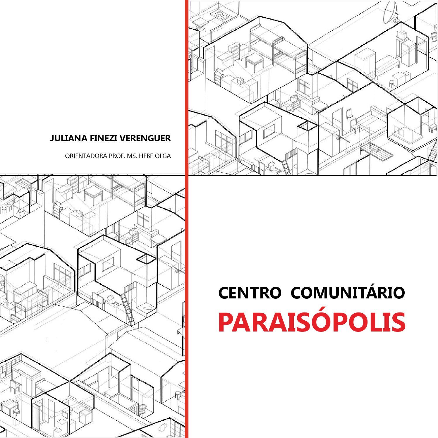 Trabalho Final De Gradua O Centro Comunit Rio Parais Polis By