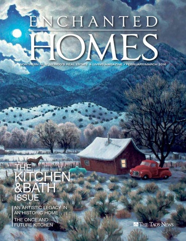 Enchanted homes the kitchen bath issue by the taos news issuu northern new mexicos real estate living magazine februarymarch 2016 the publicscrutiny Images