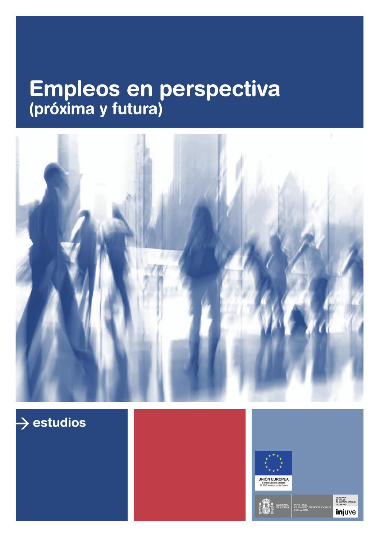 Estudio empleos en perspectiva by Instituto de la Juventud de España ...