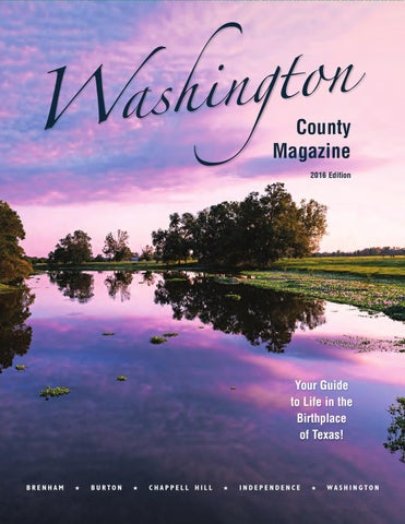 Washington County Chamber Magazine Brenham Texas By Washington