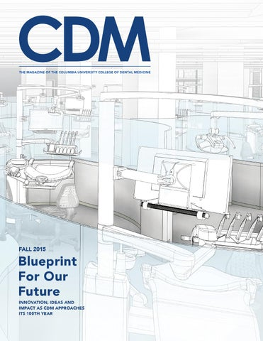 Columbia university college of dental medicine magazine fallwinter the magazine of the columbia university college of dental medicine malvernweather Choice Image