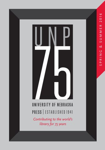 University Of Nebraska Press Springsummer 2016 Catalog By