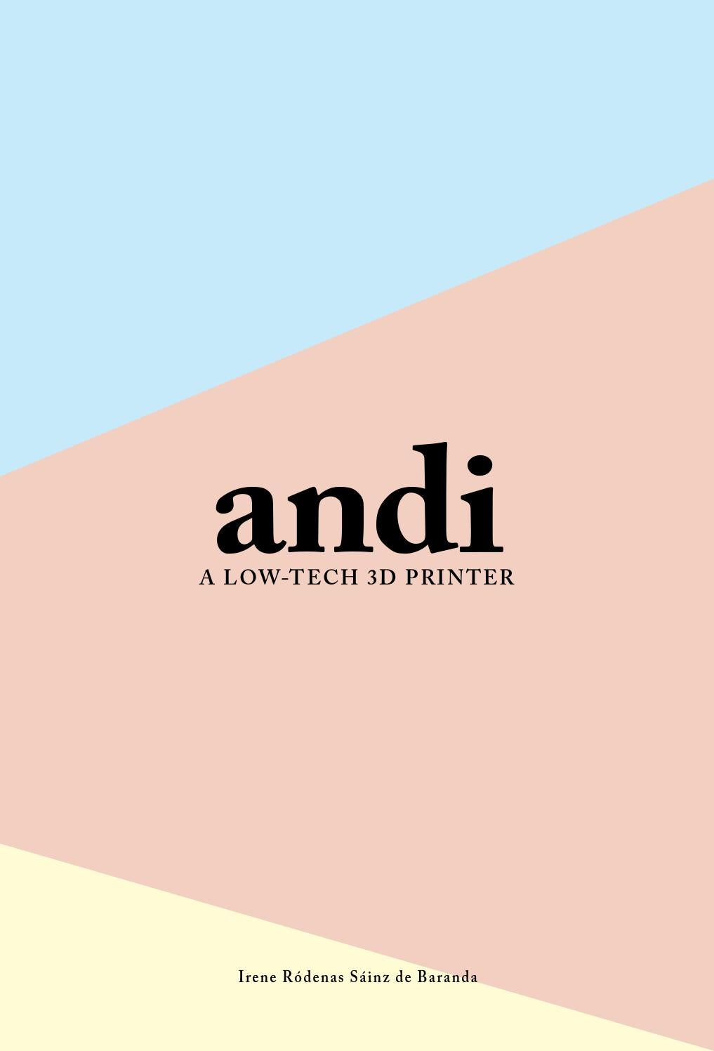 Andi / A Low-Tech 3D Printer by Irene Ródenas - Issuu