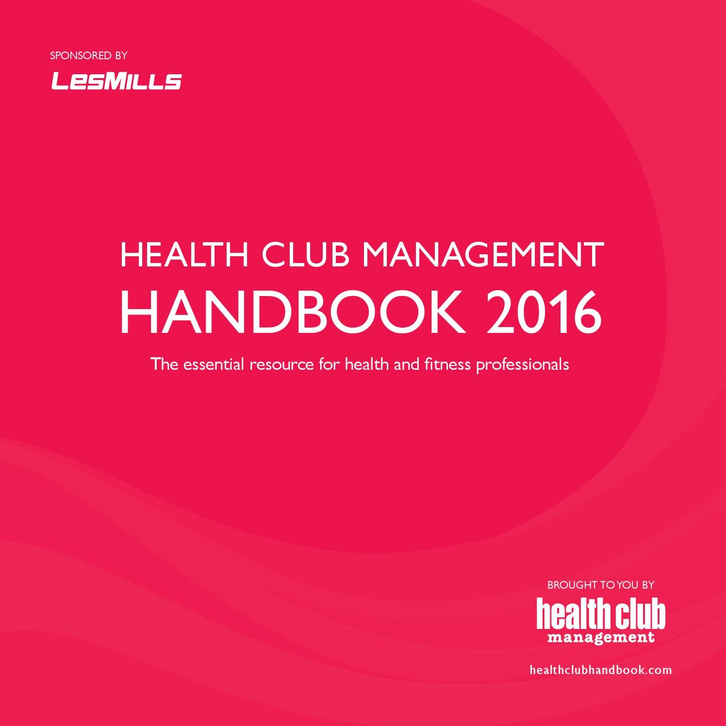 Health Club Management Handbook 2016 by Leisure Media - issuu