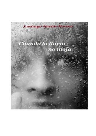 a7929e7bd Cuando la lluvia no moja by Santiago Martín - issuu