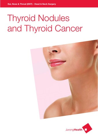 ENT - Thyroid Nodules and Thyroid Cancer by JurongHealth ...