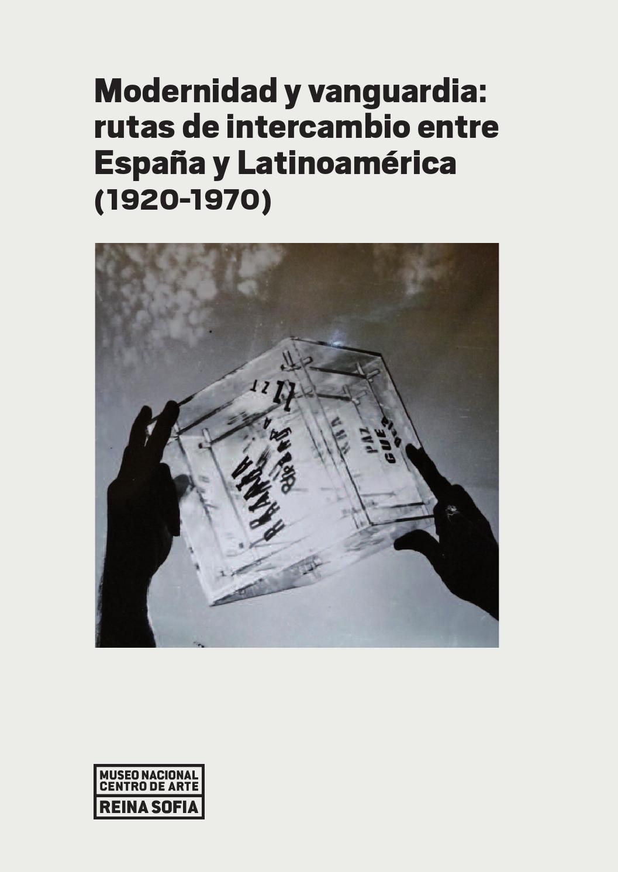 6c5e83200a3cd Modernidad y vanguardia  rutas de intercambio entre España y Latinoamérica  (1920-1970) by Museo Reina Sofía - issuu