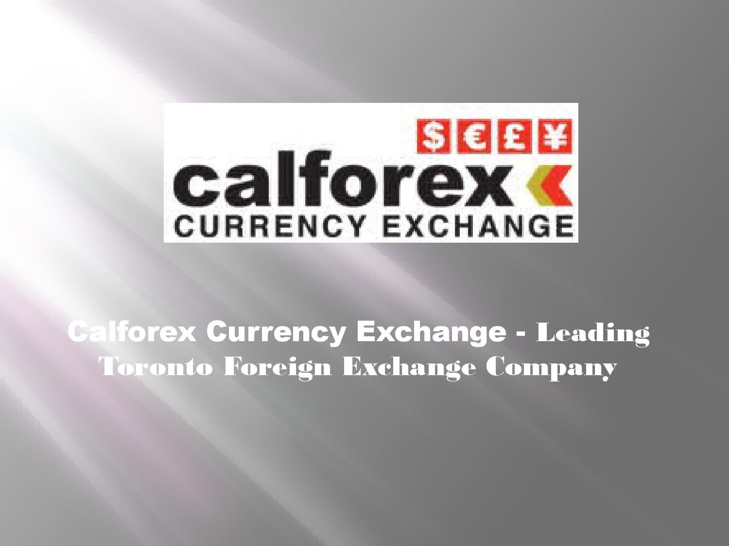 Calforex Currency Exchange Leading Toronto Foreign Company By Calforexto Issuu