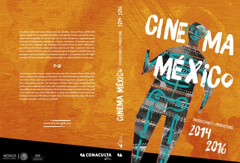 c5b0a34a1 2014 2016 Conceived as both historic record and reference tool, Cinema  México 2014-2016 aims to quench the curiosity of the public and of the  filmmaking ...