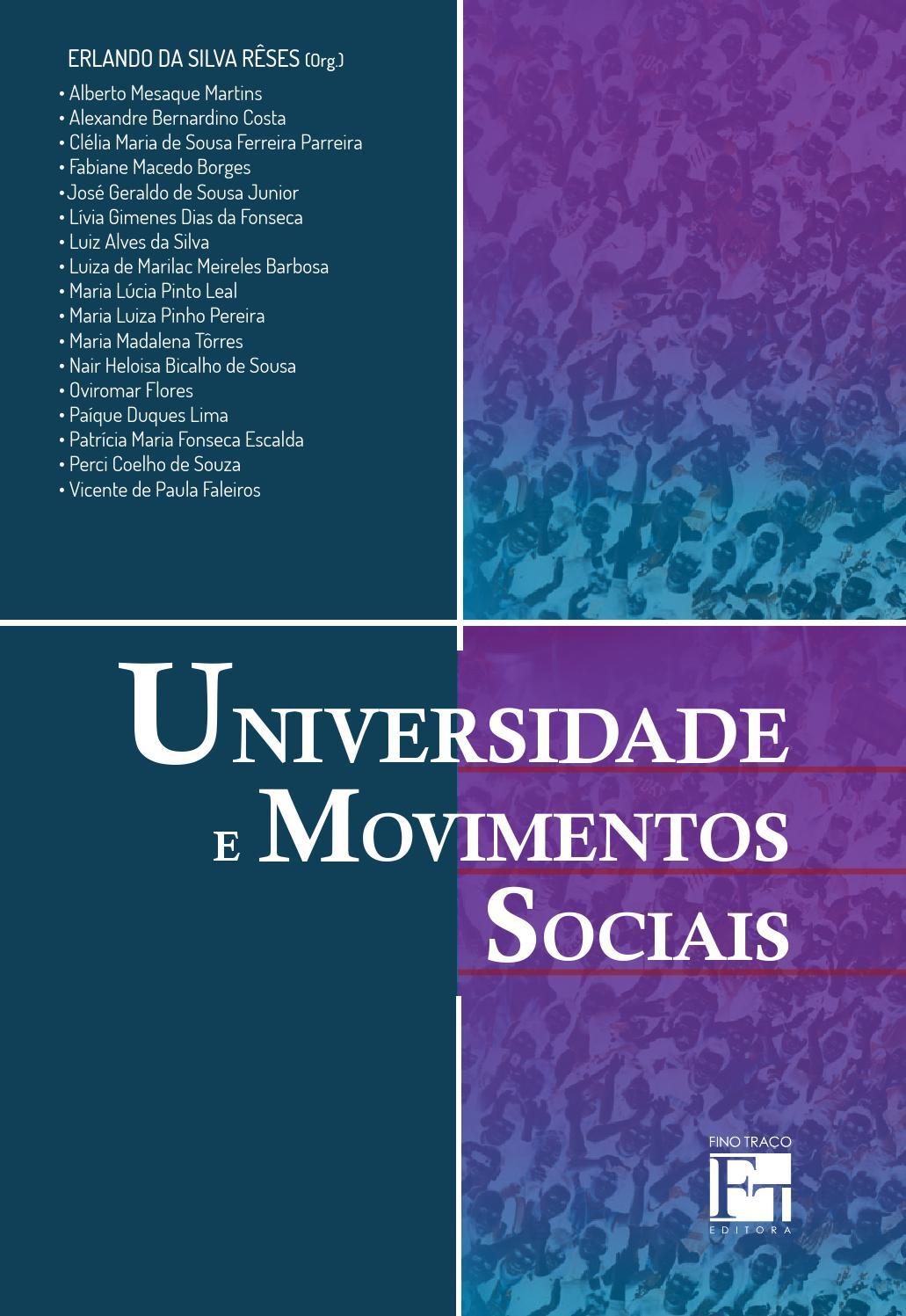 bf9abf8332211 Universidade e Movimentos Sociais   Erlando da Silva Rêses (Org.) by Fino  Traço Editora - issuu
