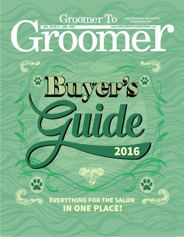 Groomer to groomer buyers guide 2016 by barkleigh issuu page 1 fandeluxe Image collections