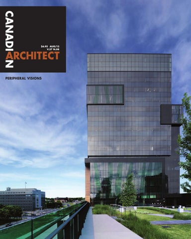 Canadian Architect August 2012 By Iq Business Media Issuu