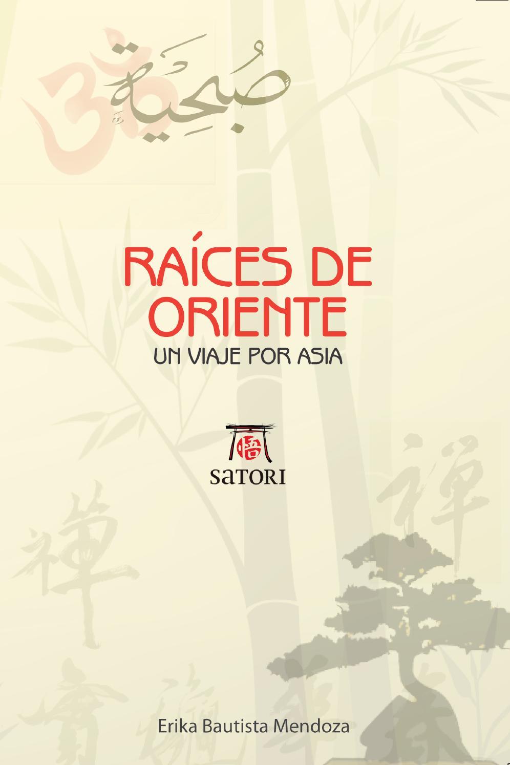 Raíces de Oriente un viaje por Asia by Erika Bautista - issuu