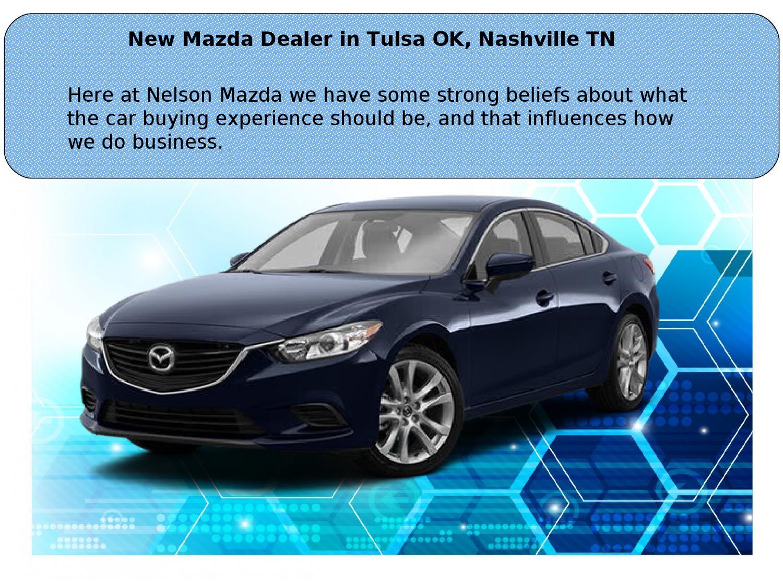 Amazing New Mazda Dealer In Tulsa OK, Nashville TN By NelsonMazda   Issuu