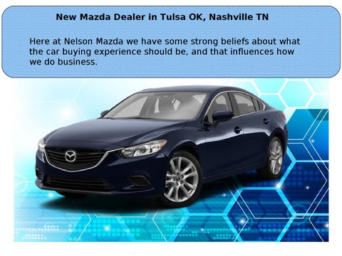 New Mazda Dealer in Tulsa OK, Nashville TN by NelsonMazda - issuu