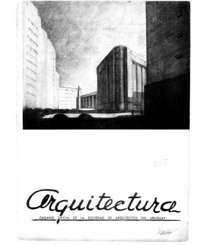 Arquitectura 205 1942 by sociedad de arquitectos del uruguay sau issuu - Sociedad de arquitectos ...