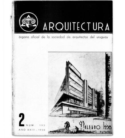 Arquitectura 195 1938 by sociedad de arquitectos del uruguay sau issuu - Sociedad de arquitectos ...