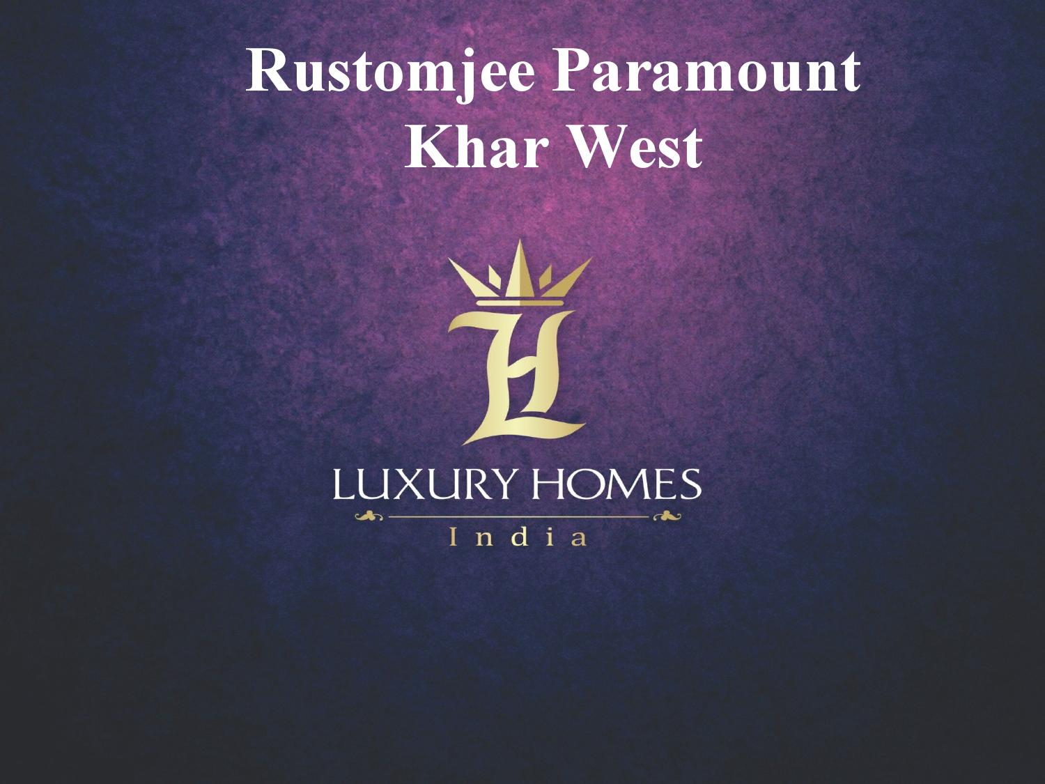Rustomjee Paramount Khar West Call 91 8879387111 By