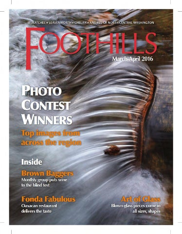 Foothills Magazine Mar-Apr 2016 by The Wenatchee World - issuu