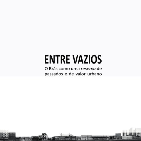 e40844d800517 ENTRE VAZIOS  O Brás como uma reserva de passados e de valor urbano ...