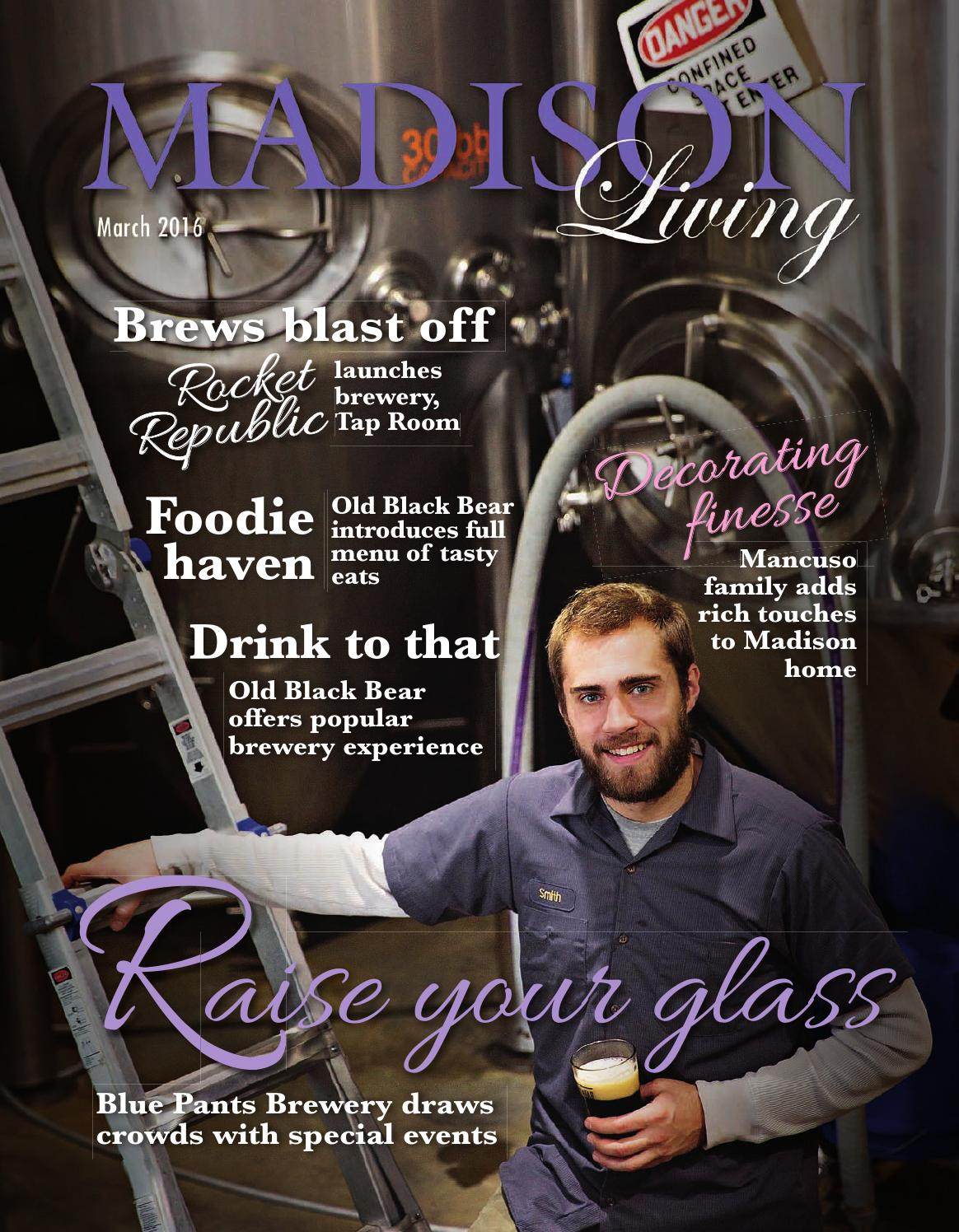 Madison Living March 2016 By Madison Publications Issuu . Madison Fireplace  And Patio ...