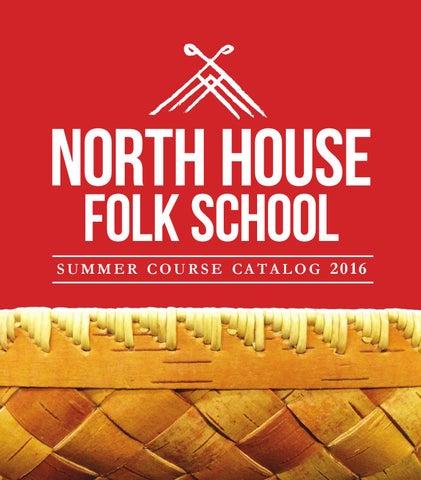 5695f2c5168 North House Folk School SS 2016 Course Catalog by North House Folk ...