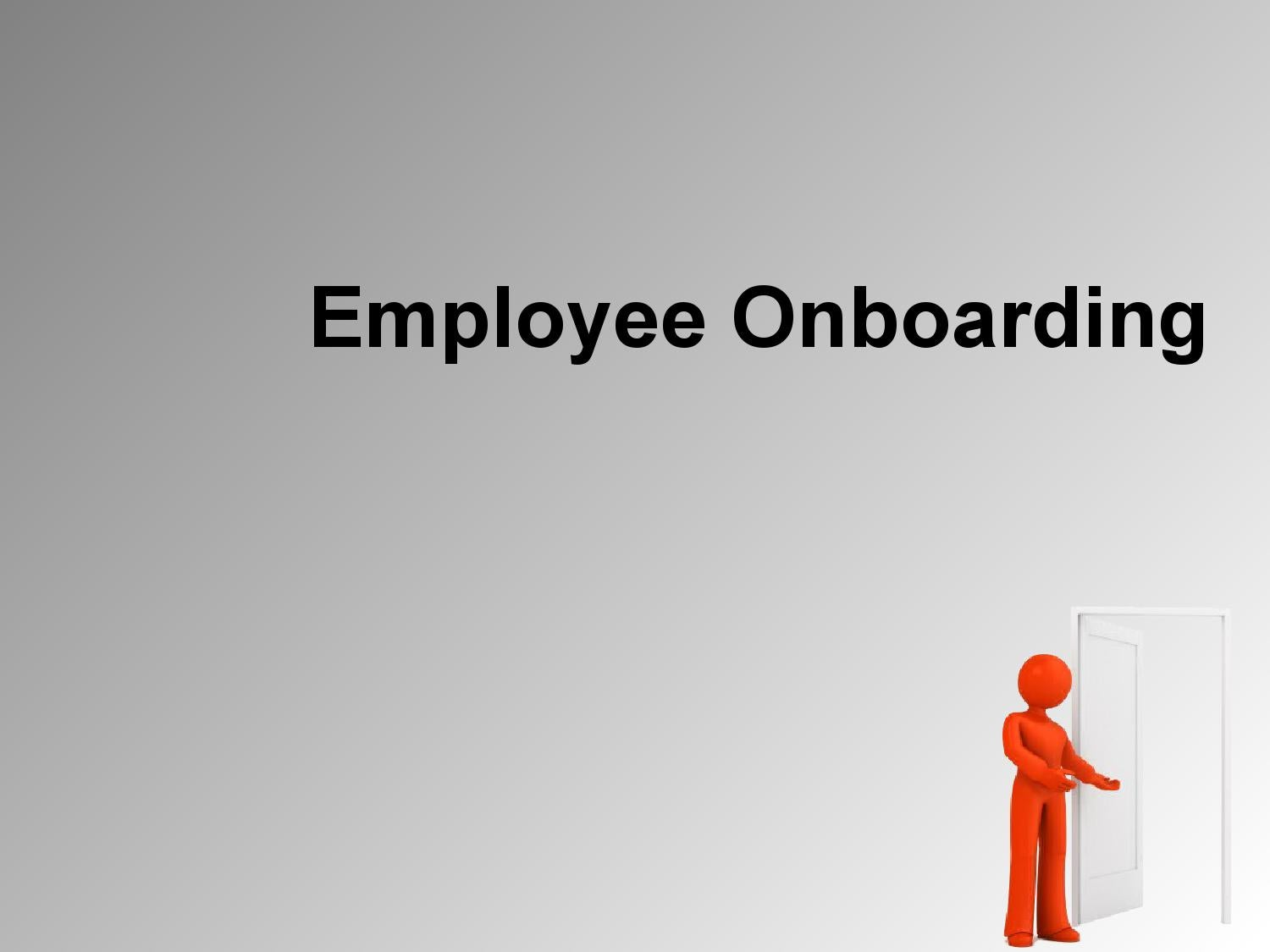 leadership training and employee onboarding Onboarding: in addition to being signed up for new employee orientation, we highly encourage you to create a specialized onboarding for your new employees please work with the talent acquisition and management team and your department's hr liaison to make your employee's first day special.