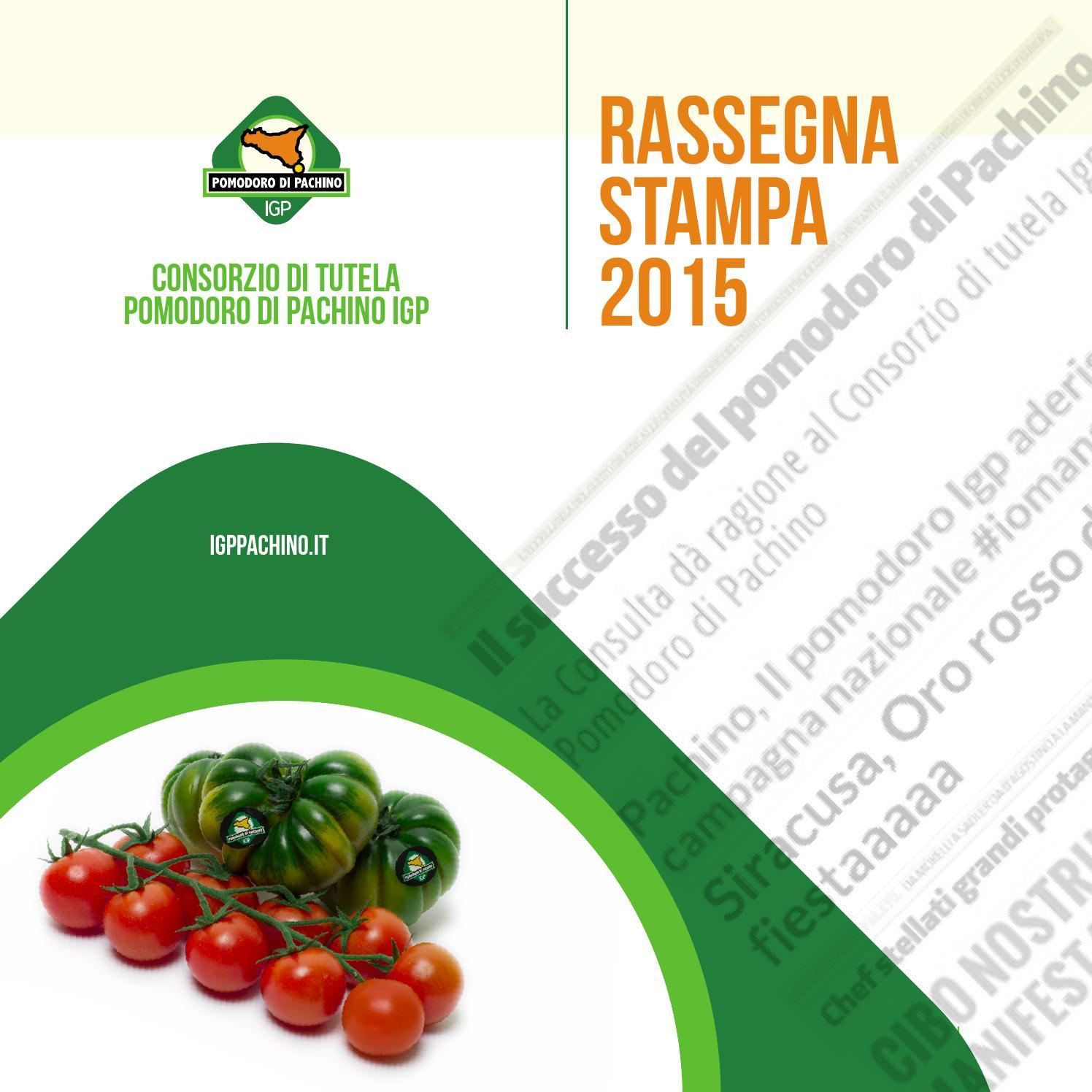 Rassegna stampa Consorzio di Tutela Pomodoro di Pachino Igp 2015 by Santina  Giannone - issuu 8253a3efd0d3