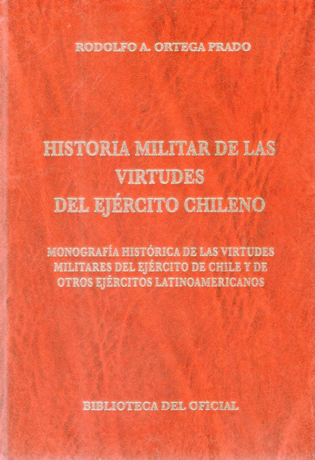 Historia Militar de la Virtudes del Ejército Chile autor: Rodolfo ...