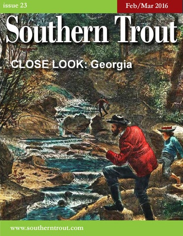 91aee33ed07f9 Southern Trout Magazine Issue 23 by Southern Unlimited