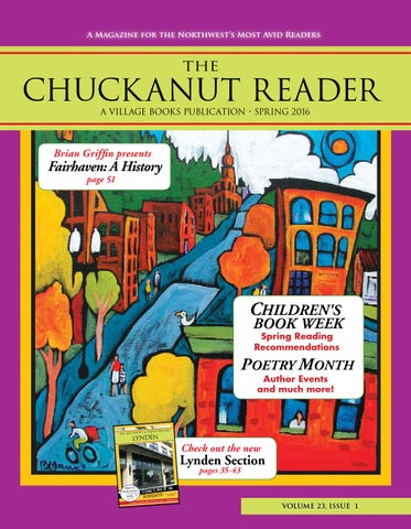 772f1d6d1ad9 Chuckanut Reader - Spring 2016 by Village Books and Paper Dreams - issuu