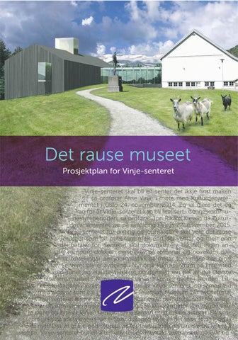 cf1f4aa75 Det rause museet. Prosjektplan for Vinje-senteret by Nynorsk ...