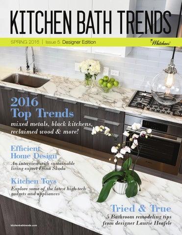 kitchen bath trends issue 5 designer edition by kitchen bath
