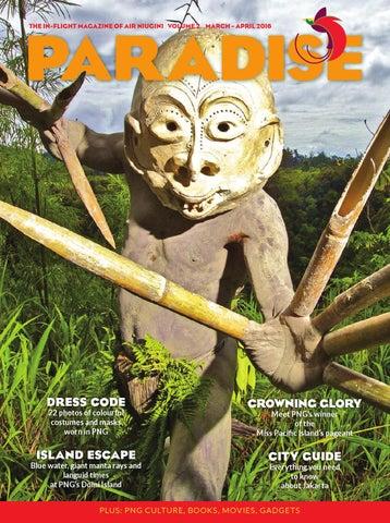 Paradise The In Flight Magazine Of Air NiuginI Volume 2 March April 2016